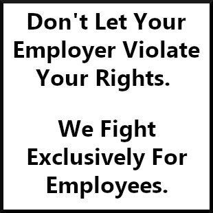 Don't Let Your Employer Violate Your Rights
